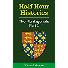 The Plantagenets Part 1: 1216-1307 (Half Hour Histories)