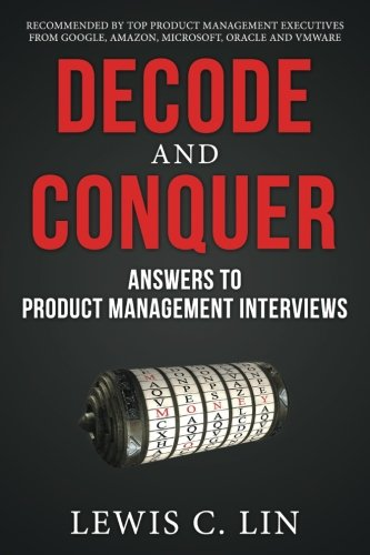 Decode and Conquer: Answers to Product Management Interviews Pdf