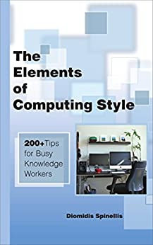 The Elements of Computing Style: 200+ Tips for Busy Knowledge Workers by [Spinellis, Diomidis]