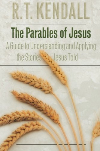 The Parables of Jesus: A Guide to Understanding and Applying the Stories Jesus Told (Best Parables Of Jesus)