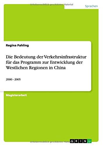 Die Bedeutung der Verkehrsinfrastruktur für das  Programm zur Entwicklung der Westlichen Regionen in China (German Edition) by GRIN Verlag GmbH