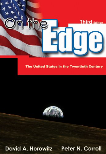 On the Edge: The United States in the Twentieth Century David A. Horowitz and Peter N. Carroll