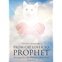 From Cat Lover to Prophet: Driving into My Dialogue With God