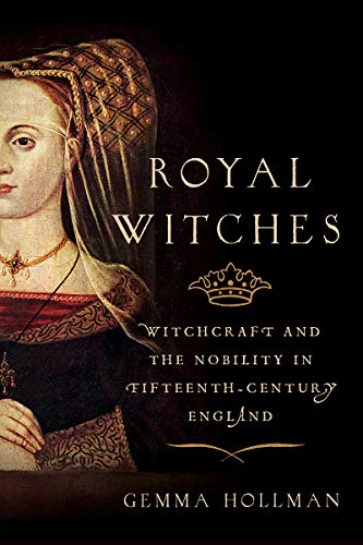 Royal Witches: Witchcraft and the Nobility in Fifteenth-Century England]()