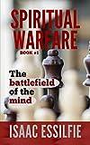 SPIRITUAL WARFARE: The battlefield of the mind