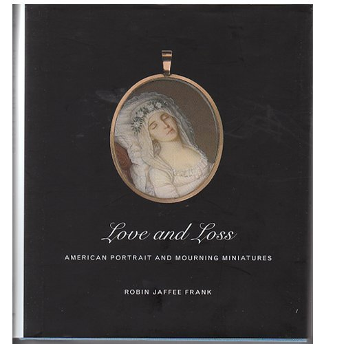 Download Love and Loss American Portrait and Mourning Miniatures pdf