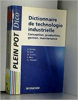 Dictionnaire De Technologie Industrielle Conception Production
