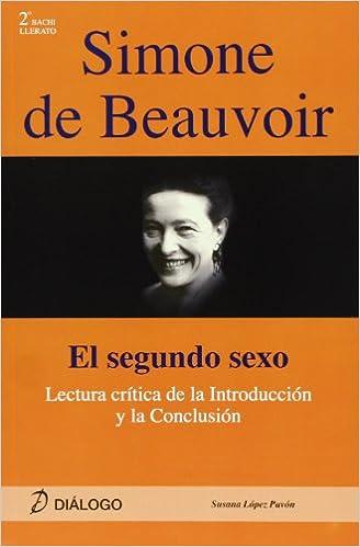 Simone De Beauvoir : El Segundo Sexo : Lectura Crítica De La Introducción Y La Conclusión por Susana Lopez Pavon epub