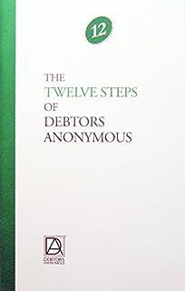 The Twelve Steps Of Debtors Anonymous