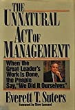 The Unnatural Act of Management, Everett T. Suters, 0887305512