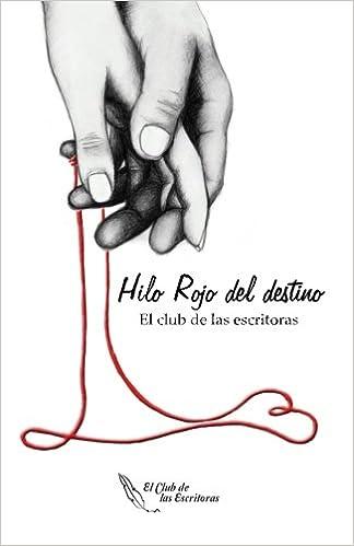 Hilo Rojo Del Destino Spanish Edition El Club De Las Escritoras