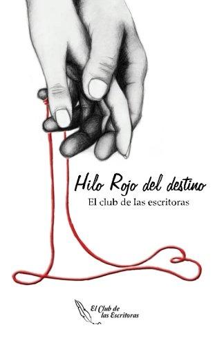 Libro : Hilo Rojo del Destino  - El Club de las Escritoras