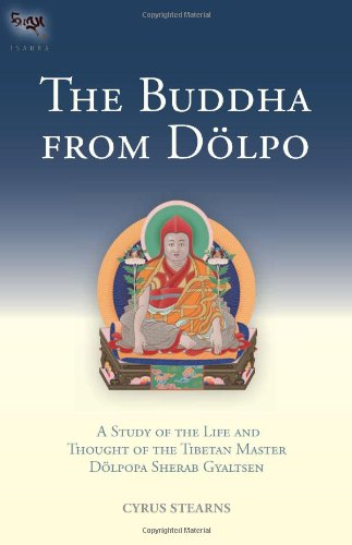 The-Buddha-From-Dolpo-A-Study-Of-The-Life-And-Thought-Of-The-Tibetan-Master-Dolpopa-Sherab-Gyaltsen-Tsadra