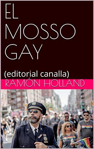 EL MOSSO GAY: (editorial canalla) (1) (Catalan Edition) por Ramón Holland