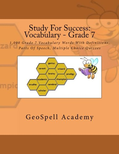 Study For Success: Vocabulary - Grade 7: 1,000 Grade 7 Vocabulary Words With Definitions, Parts Of Speech, Multiple Choice Quizzes