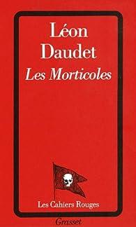Les morticoles par Léon Daudet