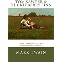 TOM SAWYER and HUCKLEBERRY FINN: The complete adventures - Unadbridged