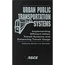 Urban Public Transportation Systems: Implementing Efficient Urban Transit Systems and Enhancing Transit Usage : Proceedings of the First International Conference March 21-25, 1999 Miami,