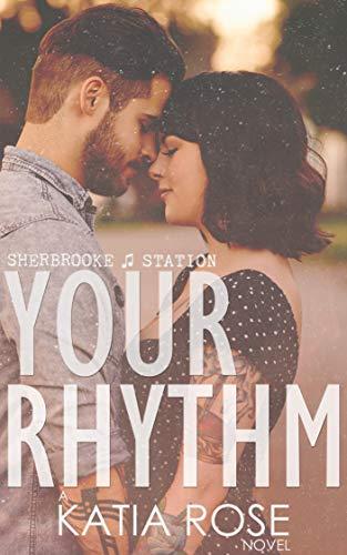 Your Rhythm (Sherbrooke Station Book 1) ()