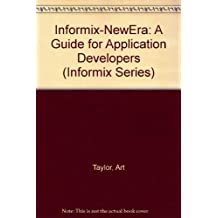 Informix-NewEra: A Guide for Application Developers (Informix Series) by Art Taylor (1995-11-08)