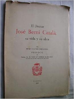 EL DOCTOR JOSE BERNI CATALA: Su vida y su Obra Valencia, 1961 biografia del fundador del colegio de Abogados de Valencia: Amazon.es: Pedro NACHER HERNÁNDEZ: ...
