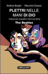 Price comparison product image Plettri nelle mani di Dio. The Beatles