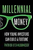 Millennial Money, Patrick O'Shaughnessy, 1137279257
