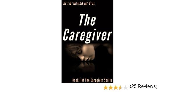 Amazon the caregiver book 1 of the caregiver series ebook amazon the caregiver book 1 of the caregiver series ebook astrid artistikem cruz diana campo kindle store fandeluxe PDF