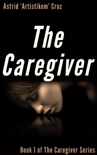 Amazon the caregiver book 1 of the caregiver series ebook the caregiver book 1 of the caregiver series by cruz astrid fandeluxe PDF
