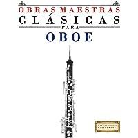 Obras Maestras Clásicas para Oboe: Piezas fáciles