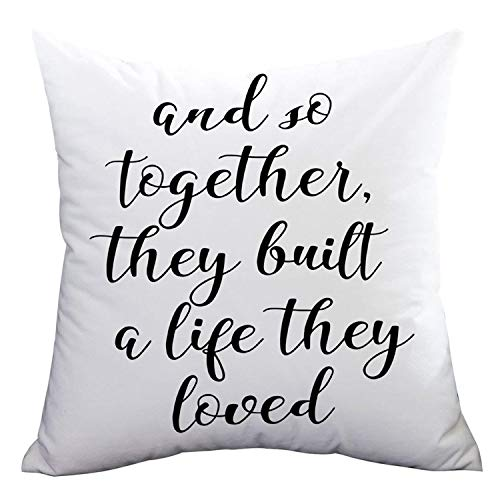 Throw Pillow Cover Quote And So Together They Built a Life They Loved Pillow Case Cushion Cover Pillowslip Farmhouse Style Decorative Pillowcase for Home Chair Office Sofa Car Square 18 x 18 Inch