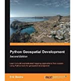 img - for [(Python Geospatial Development * * )] [Author: Erik Westra] [May-2013] book / textbook / text book