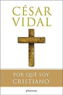 Por qué soy cristiano par Vidal