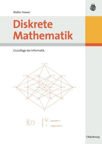 Diskrete Mathematik: Grundlage der Informatik (German Edition)