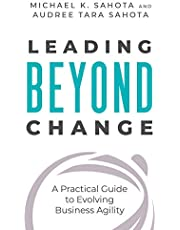 Leading Beyond Change: A Practical Guide to Evolving Business Agility