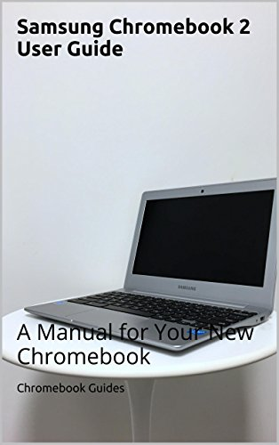 Amazon. Com: samsung chromebook 2 user guide: a manual for your new.
