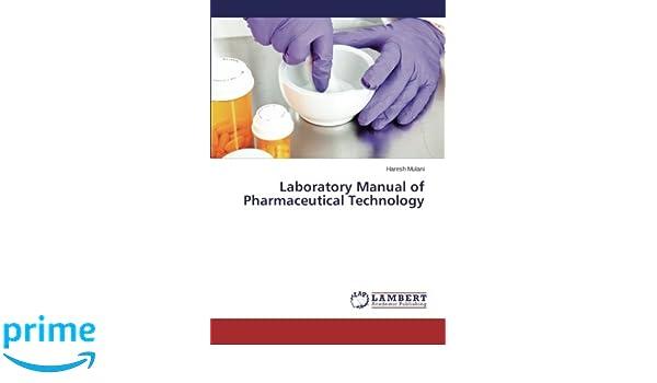 laboratory manual of pharmaceutical technology haresh mulani rh amazon com Lab Testing Equipment Microbiology Lab