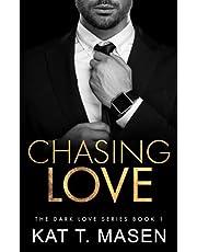 Chasing Love (Dark Love Series)