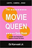 img - for The Movie Queen Quiz Book: A Trivia Test Dedicated to Fabulous Female Film Stars book / textbook / text book