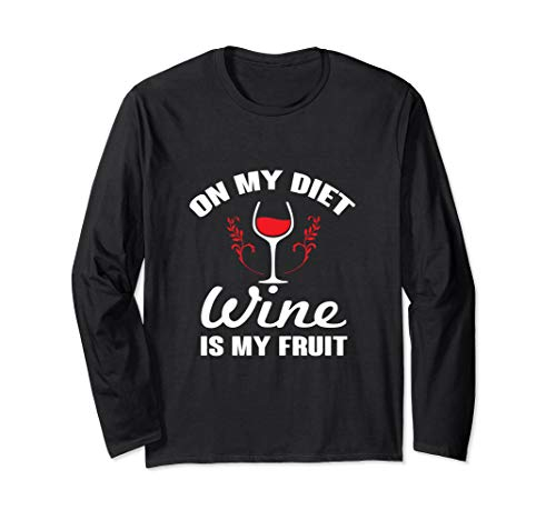 (Funny On My Diet Wine Is My Fruit Antioxidant  Long Sleeve T-Shirt)