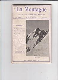 La montagne / revue mensuelle du club alpin francais / n°5 MAI 1913  par  La montagne
