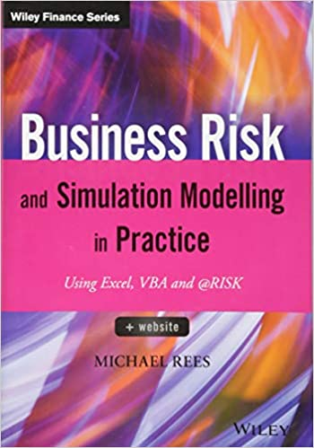 Business Risk And Simulation Modelling In Practice Using