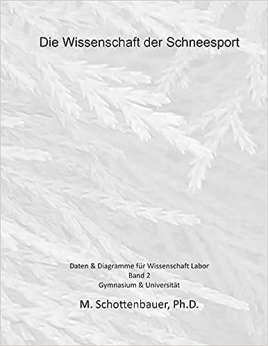 Die Wissenschaft der Schneesport: Band 2: Daten and Diagramme für Wissenschaft Labor