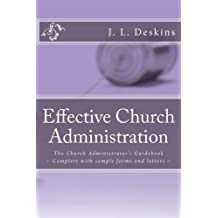 Effective Church Administration: Church Administrator's Guidebook