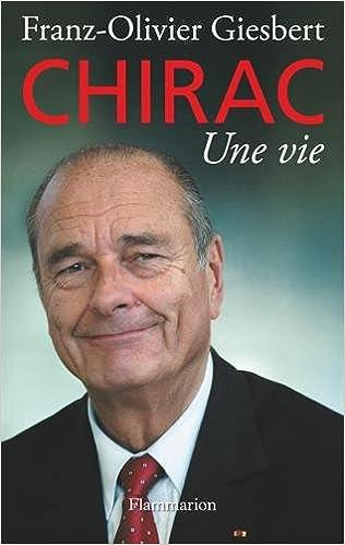 Franz-Olivier Giesbert (2016) - Chirac une vie