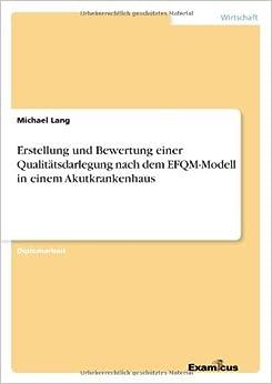 Erstellung und Bewertung einer Qualitätsdarlegung nach dem EFQM-Modell in einem Akutkrankenhaus