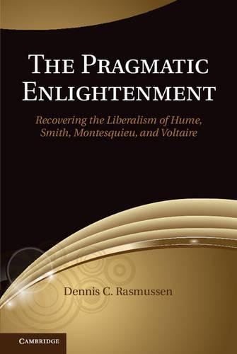 Book cover from The Pragmatic Enlightenment: Recovering the Liberalism of Hume, Smith, Montesquieu, and Voltaireby Dennis C. Rasmussen