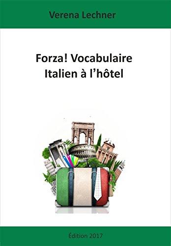 Forza Vocabulaire Italien A L Hotel French Edition