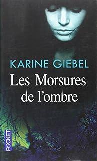 Les morsures de l'ombre, Giebel, Karine