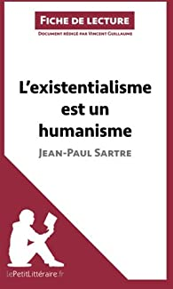 L'existentialisme est un humanisme de Jean-Paul Sartre (Fiche de lecture) par  lePetitLittéraire.fr